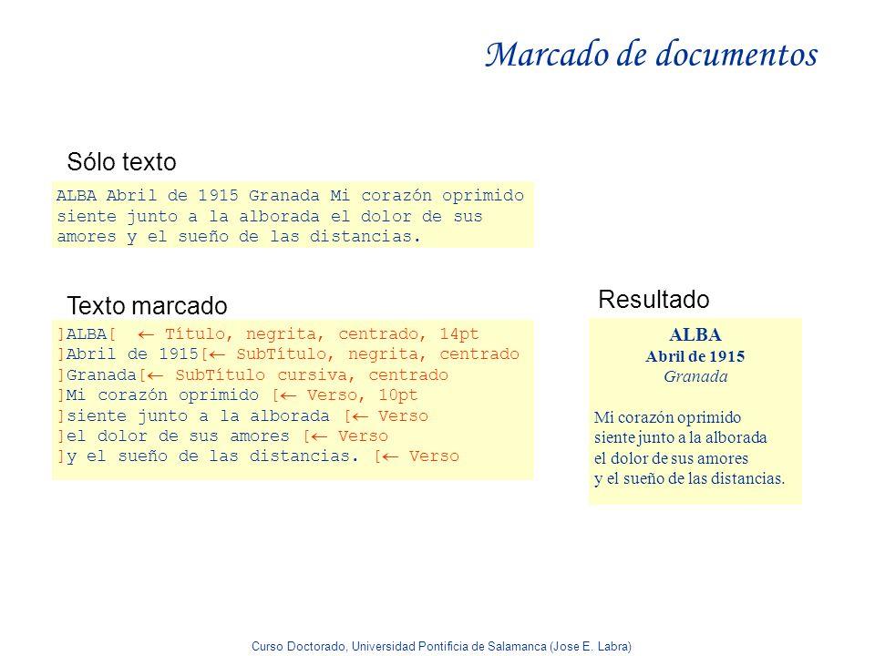 Marcado de documentos Sólo texto Resultado Texto marcado ALBA