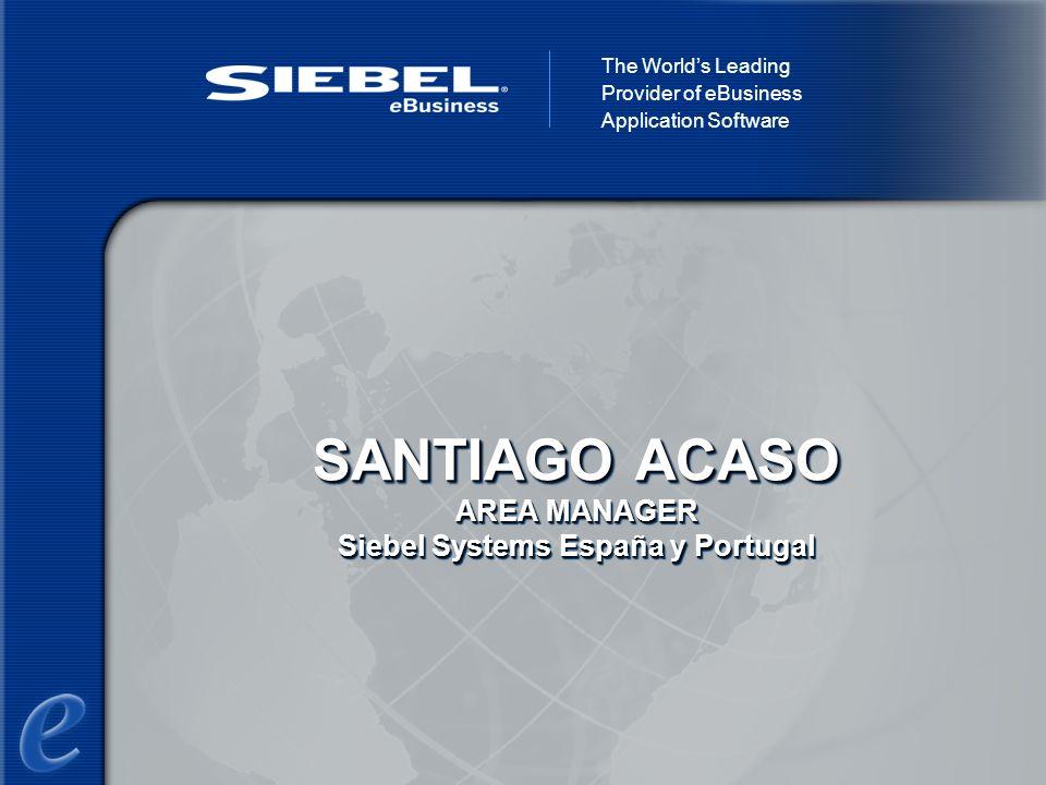 SANTIAGO ACASO AREA MANAGER Siebel Systems España y Portugal