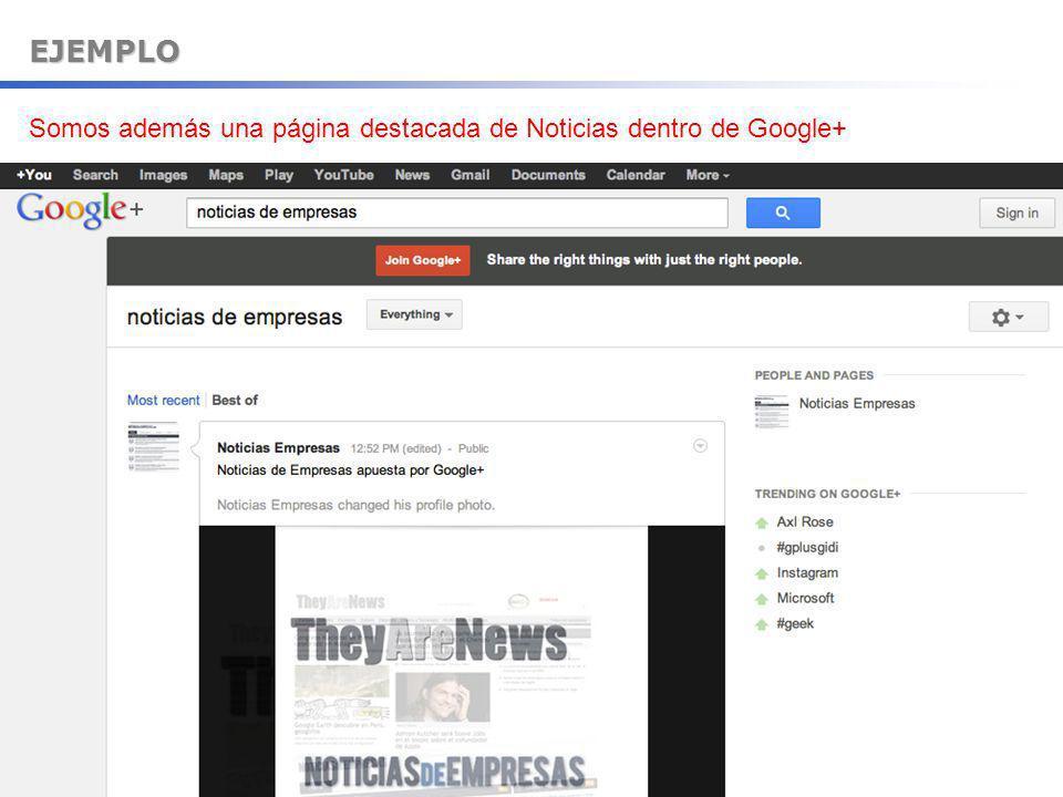 EJEMPLO Somos además una página destacada de Noticias dentro de Google+