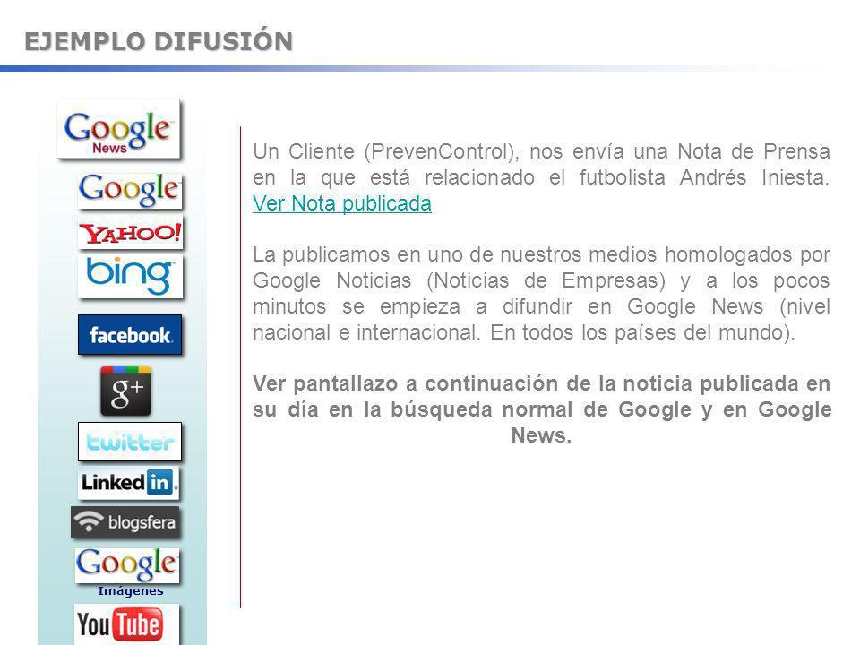 EJEMPLO DIFUSIÓN Un Cliente (PrevenControl), nos envía una Nota de Prensa en la que está relacionado el futbolista Andrés Iniesta. Ver Nota publicada.