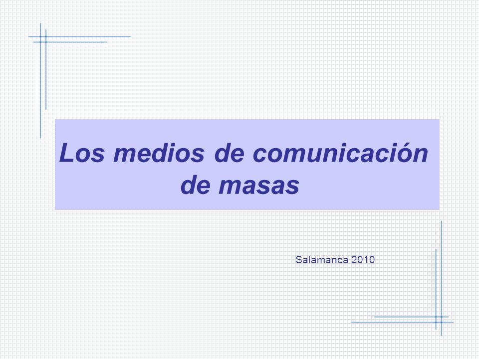 Los medios de comunicación de masas Salamanca 2010