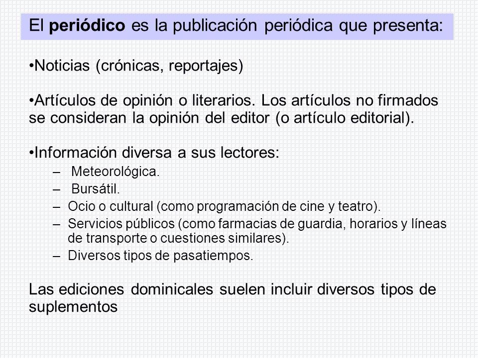 El periódico es la publicación periódica que presenta: