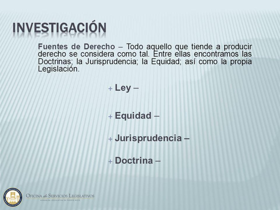 Investigación Ley – Equidad – Jurisprudencia – Doctrina –
