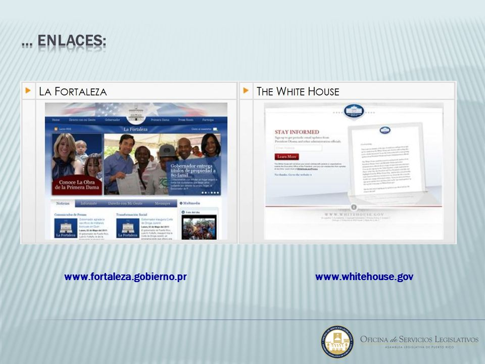 … enlaces: www.fortaleza.gobierno.pr www.whitehouse.gov