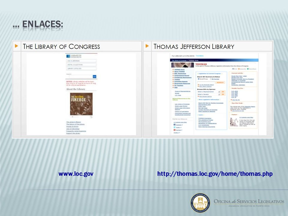 … enlaces: www.loc.gov http://thomas.loc.gov/home/thomas.php