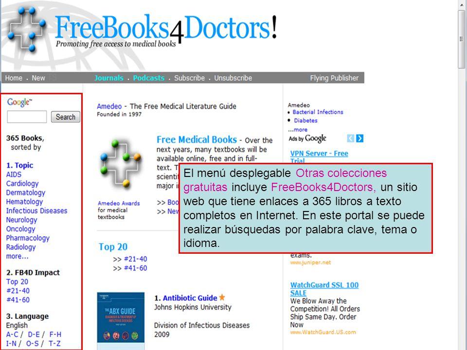 El menú desplegable Otras colecciones gratuitas incluye FreeBooks4Doctors, un sitio web que tiene enlaces a 365 libros a texto completos en Internet.