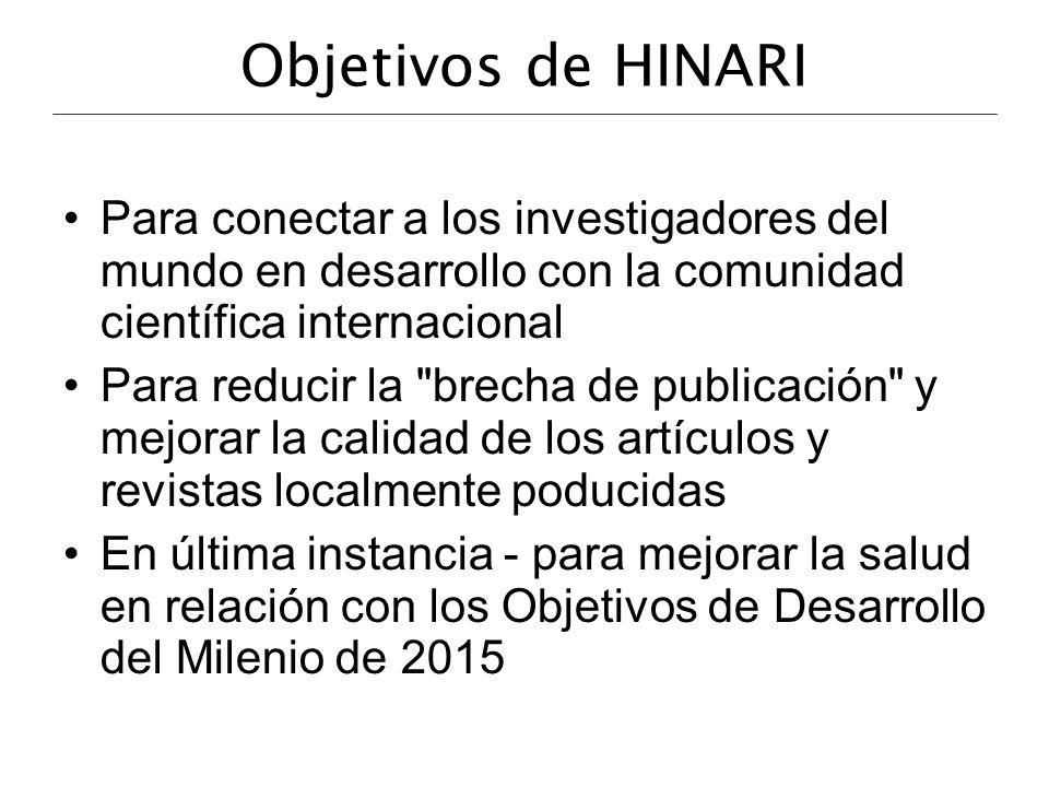 Objetivos de HINARI Para conectar a los investigadores del mundo en desarrollo con la comunidad científica internacional.
