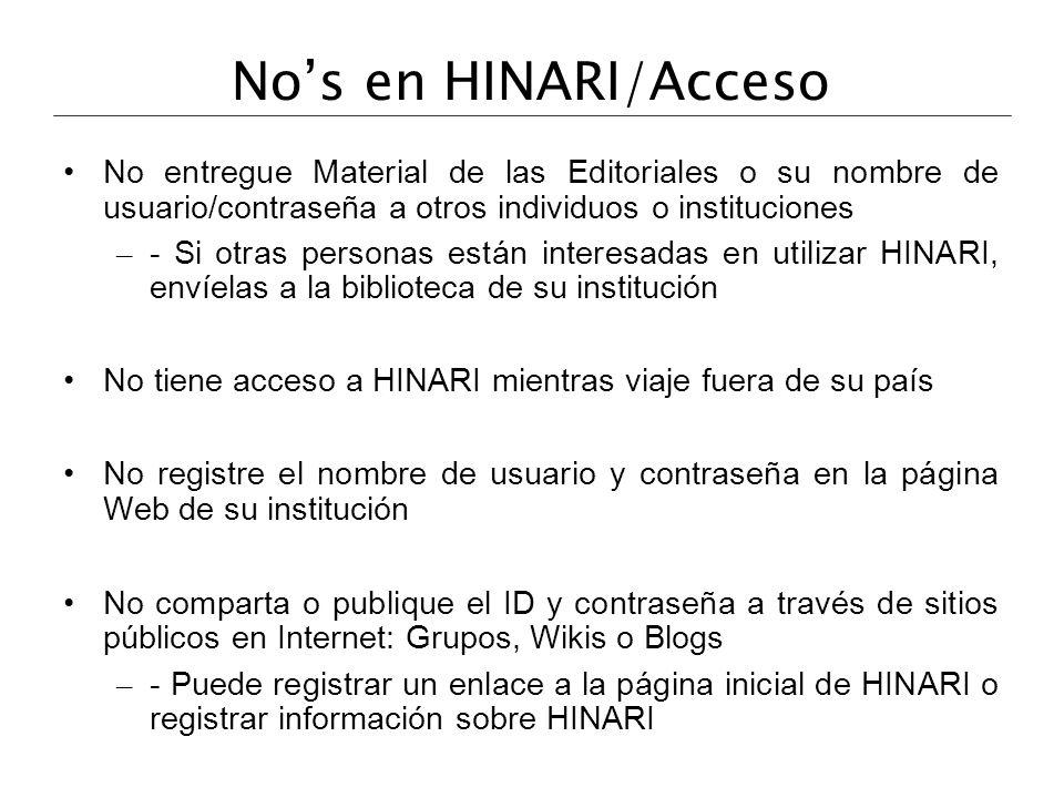 No's en HINARI/Acceso No entregue Material de las Editoriales o su nombre de usuario/contraseña a otros individuos o instituciones.