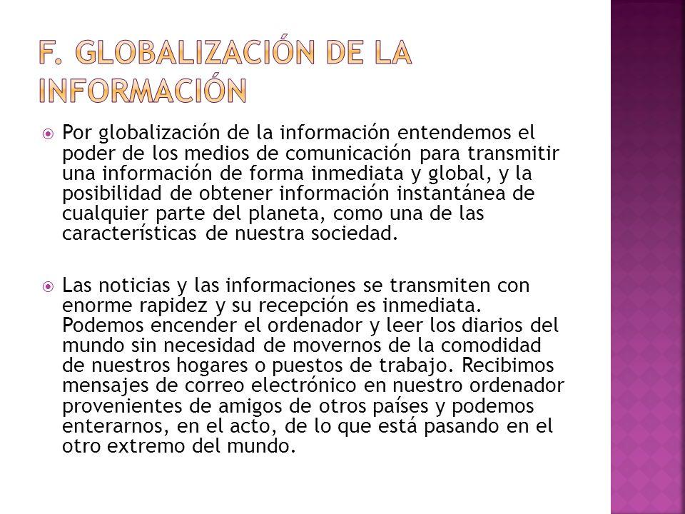 f. Globalización de la información
