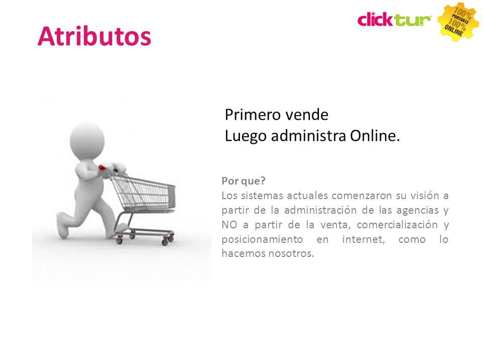 Atributos Primero vende Luego administra Online. Por que
