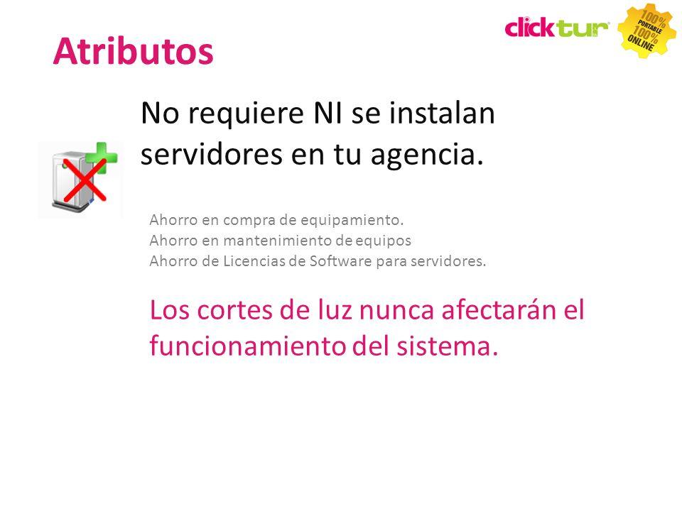 Atributos No requiere NI se instalan servidores en tu agencia.