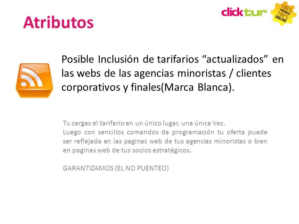 Atributos Posible Inclusión de tarifarios actualizados en las webs de las agencias minoristas / clientes corporativos y finales(Marca Blanca).