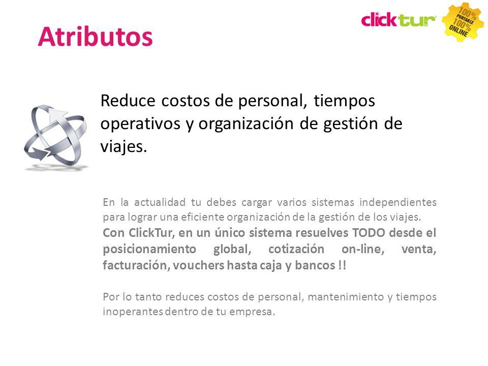 Atributos Reduce costos de personal, tiempos operativos y organización de gestión de viajes.