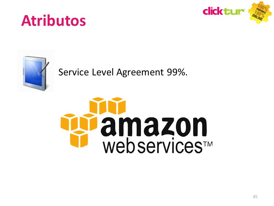 Atributos Service Level Agreement 99%. 45 45 45