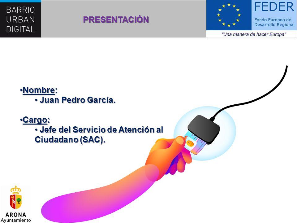PRESENTACIÓN Nombre: Juan Pedro García. Cargo: Jefe del Servicio de Atención al Ciudadano (SAC).