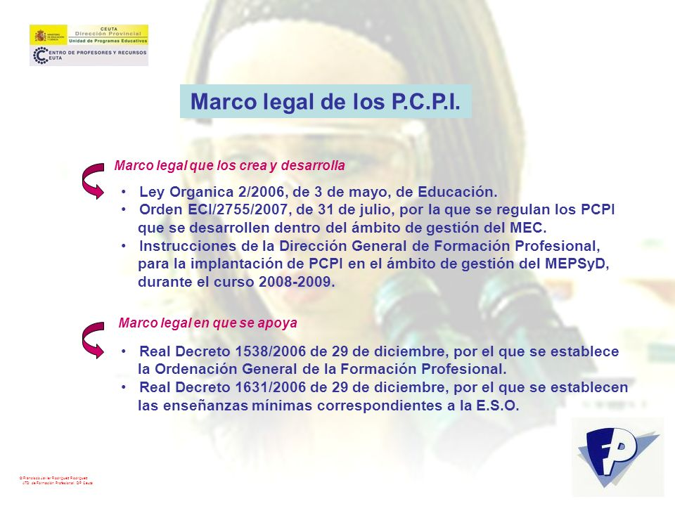 Marco legal de los P.C.P.I. Marco legal que los crea y desarrolla. Ley Organica 2/2006, de 3 de mayo, de Educación.
