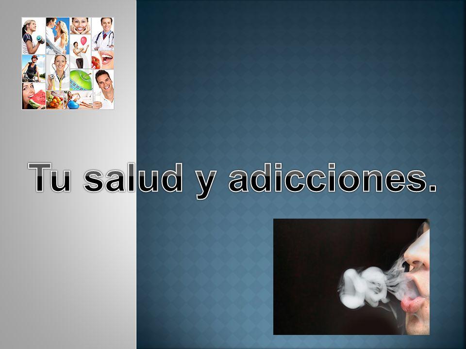 Tu salud y adicciones.