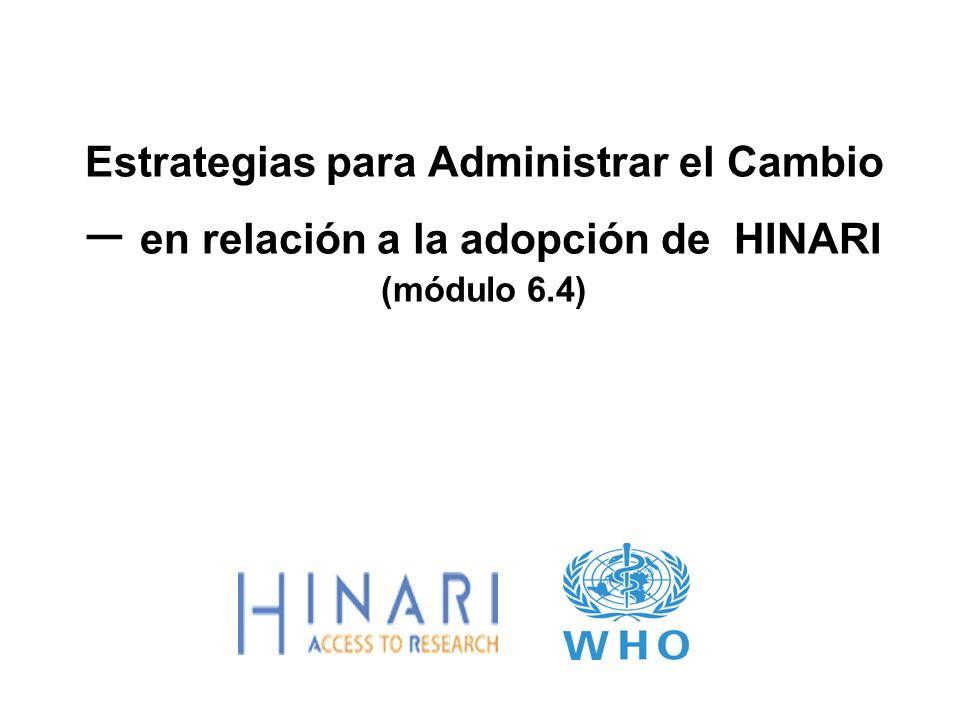 Estrategias para Administrar el Cambio – en relación a la adopción de HINARI (módulo 6.4)