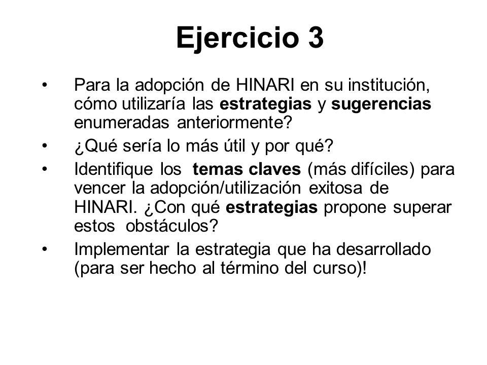 Ejercicio 3 Para la adopción de HINARI en su institución, cómo utilizaría las estrategias y sugerencias enumeradas anteriormente