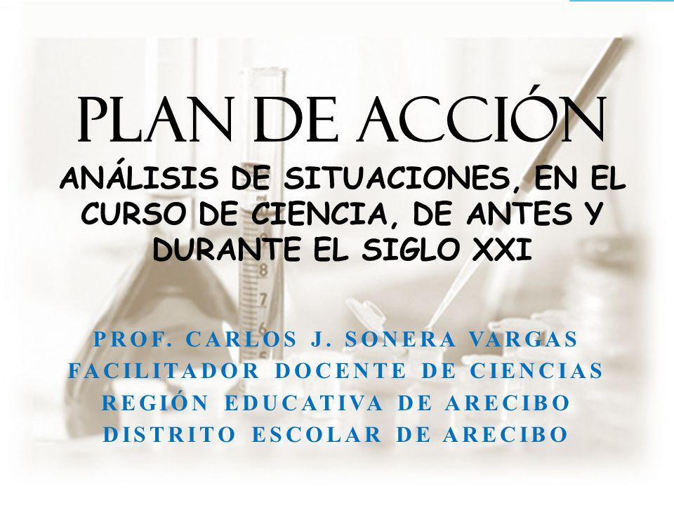 Plan de Acción Análisis de situaciones, en el curso de ciencia, de antes y durante el siglo XXI