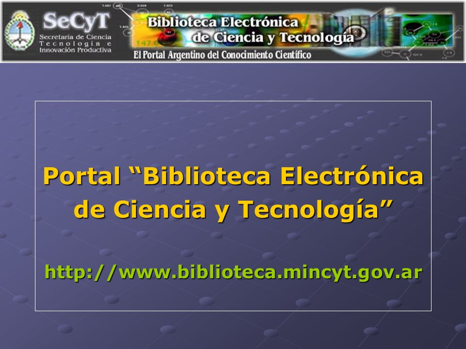 Portal Biblioteca Electrónica de Ciencia y Tecnología