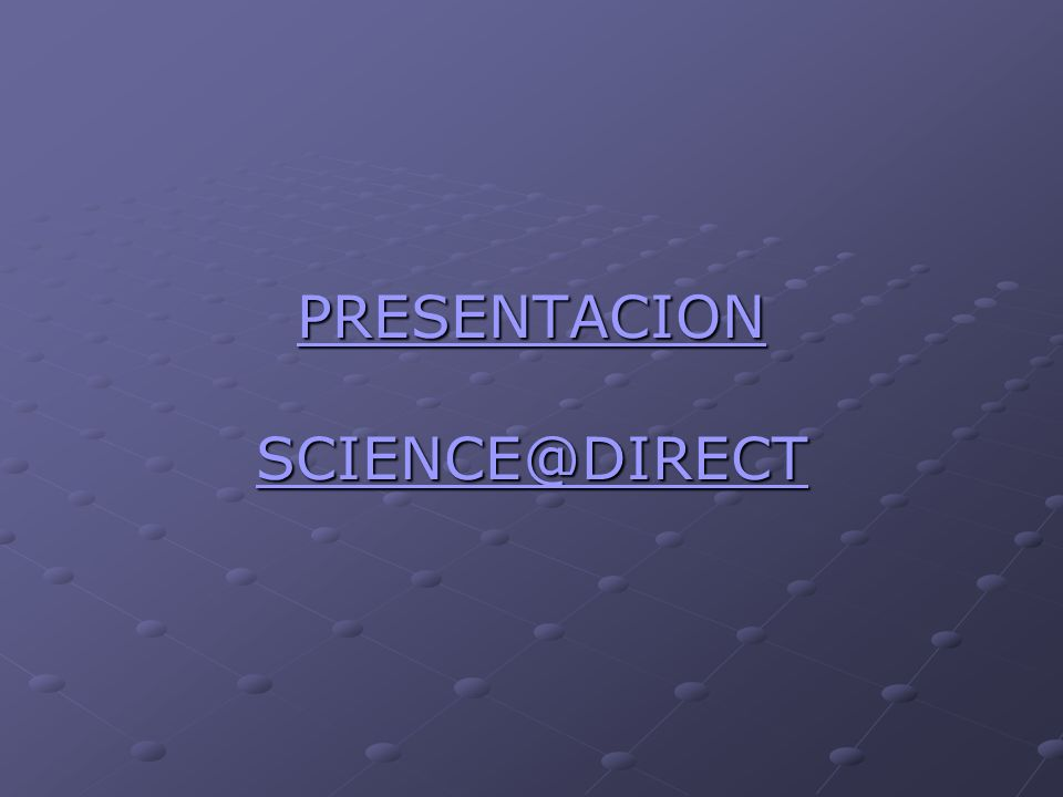 PRESENTACION SCIENCE@DIRECT