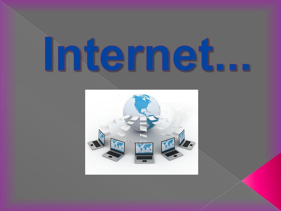Internet...