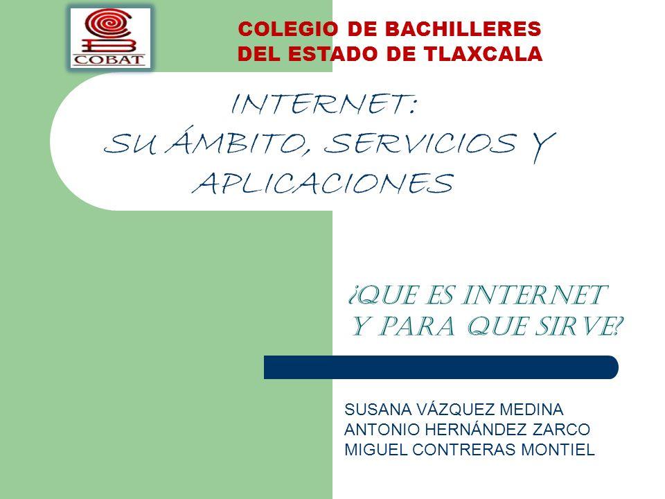 INTERNET: SU ÁMBITO, SERVICIOS Y APLICACIONES