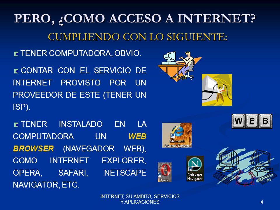 PERO, ¿COMO ACCESO A INTERNET