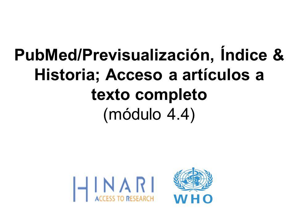 PubMed/Previsualización, Índice & Historia; Acceso a artículos a texto completo (módulo 4.4)