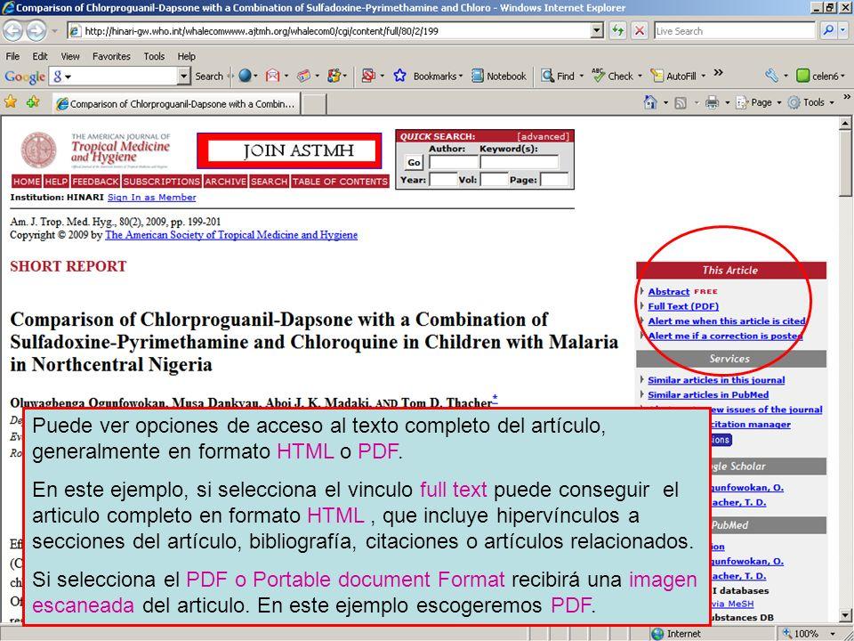 Linking to full text 6 Puede ver opciones de acceso al texto completo del artículo, generalmente en formato HTML o PDF.