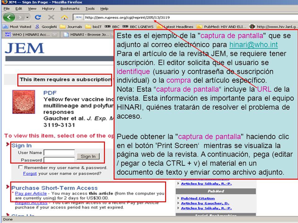 Este es el ejemplo de la captura de pantalla que se adjunto al correo electrónico para hinari@who.int Para el artículo de la revista JEM, se requiere tener suscripción. El editor solicita que el usuario se identifique (usuario y contraseña de suscripción individual) o la compra del artículo específico.