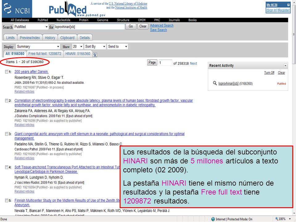 HINARI Subset 2Los resultados de la búsqueda del subconjunto HINARI son más de 5 millones artículos a texto completo (02 2009).