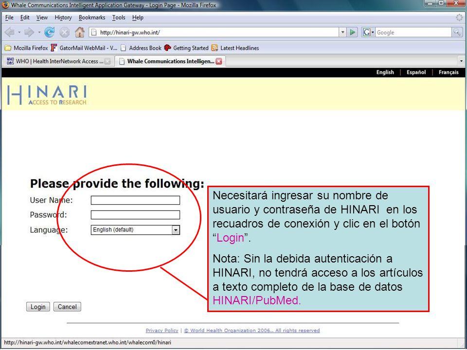 Logging on to HINARI 2Necesitará ingresar su nombre de usuario y contraseña de HINARI en los recuadros de conexión y clic en el botón Login .