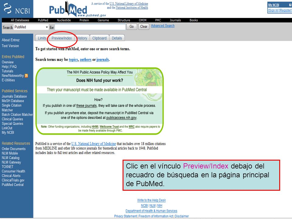 Preview/Index 1Clic en el vínculo Preview/Index debajo del recuadro de búsqueda en la página principal de PubMed.