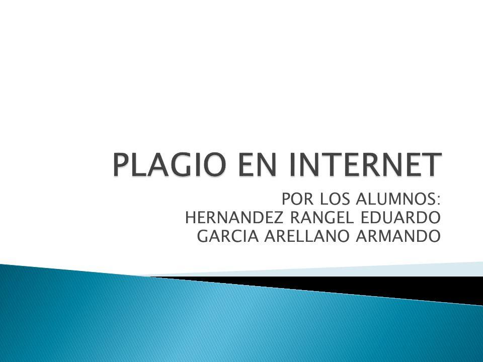 POR LOS ALUMNOS: HERNANDEZ RANGEL EDUARDO GARCIA ARELLANO ARMANDO