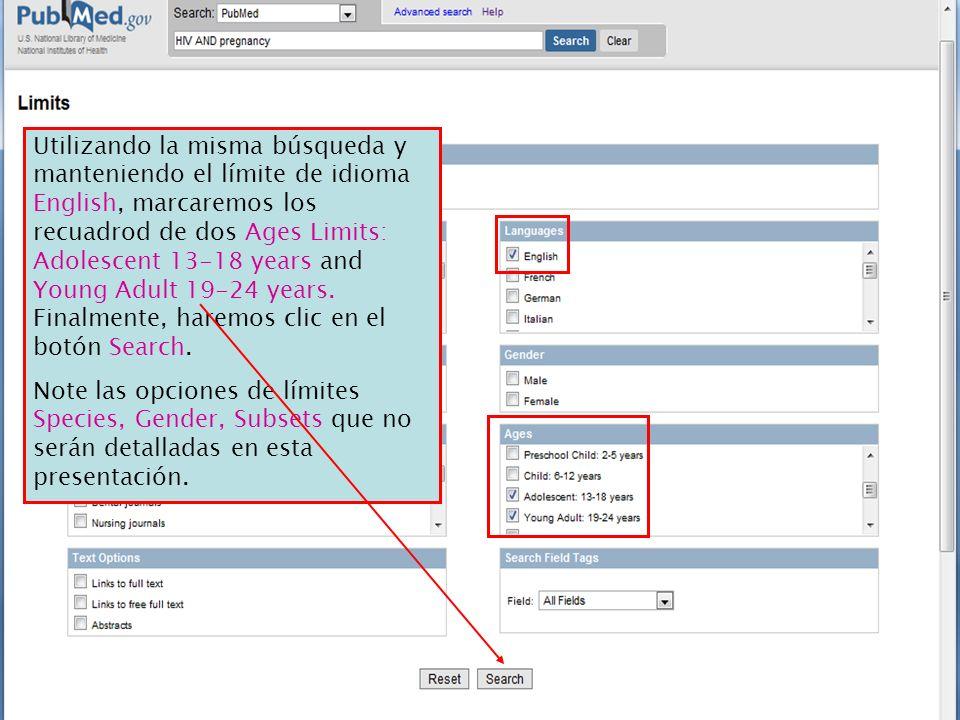 Utilizando la misma búsqueda y manteniendo el límite de idioma English, marcaremos los recuadrod de dos Ages Limits: Adolescent 13-18 years and Young Adult 19-24 years. Finalmente, haremos clic en el botón Search.