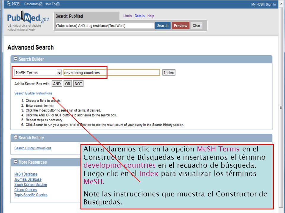 Ahora daremos clic en la opción MeSH Terms en el Constructor de Búsquedas e insertaremos el término developing countries en el recuadro de búsqueda. Luego clic en el Index para visualizar los términos MeSH.
