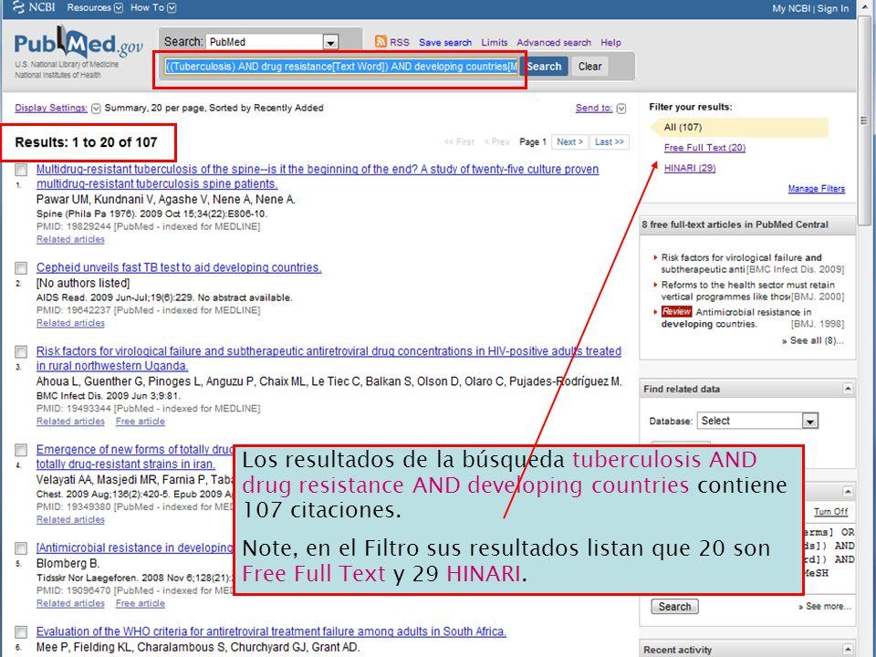 Los resultados de la búsqueda tuberculosis AND drug resistance AND developing countries contiene 107 citaciones.