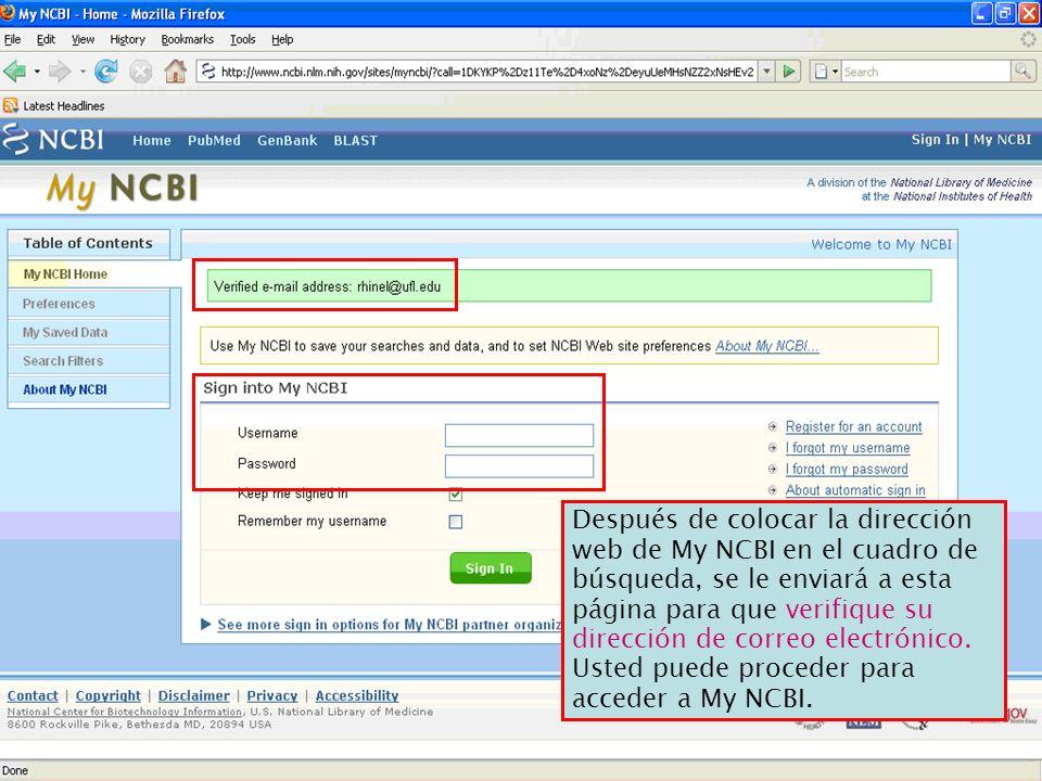 Después de colocar la dirección web de My NCBI en el cuadro de búsqueda, se le enviará a esta página para que verifique su dirección de correo electrónico. Usted puede proceder para acceder a My NCBI.
