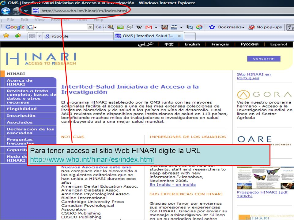 Para tener acceso al sitio Web HINARI digite la URL http://www. who