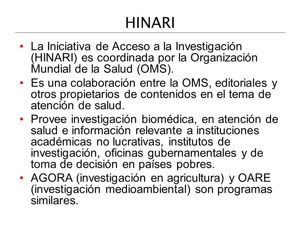 HINARI La Iniciativa de Acceso a la Investigación (HINARI) es coordinada por la Organización Mundial de la Salud (OMS).
