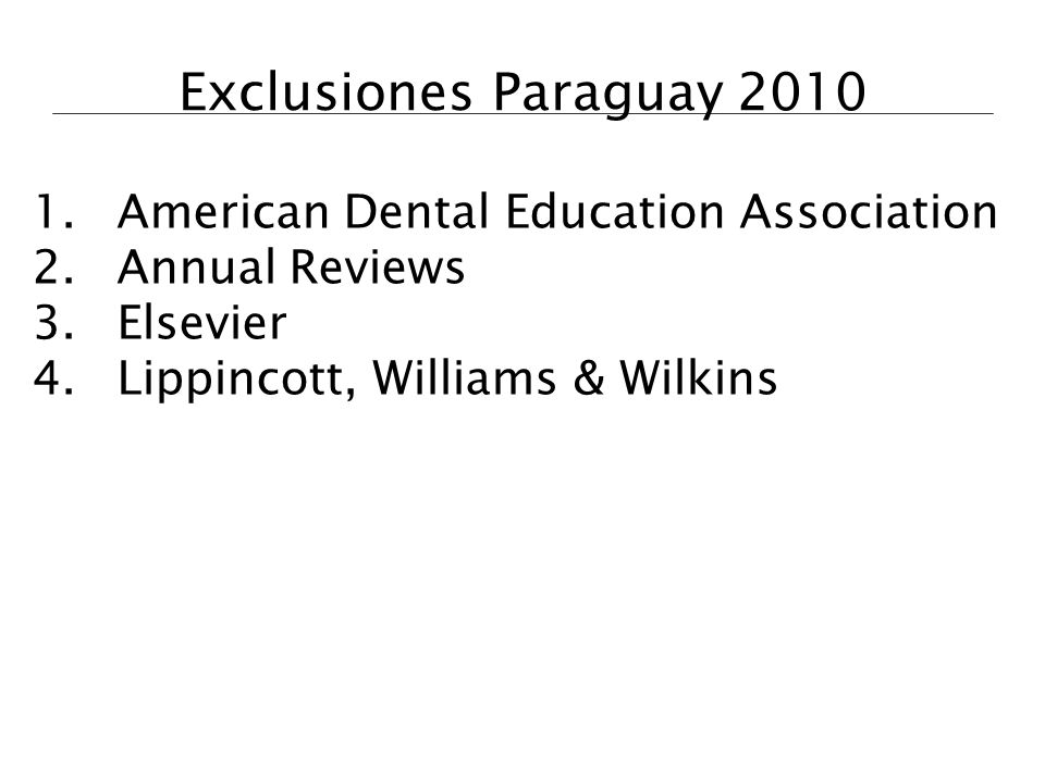 Exclusiones Paraguay 2010 American Dental Education Association