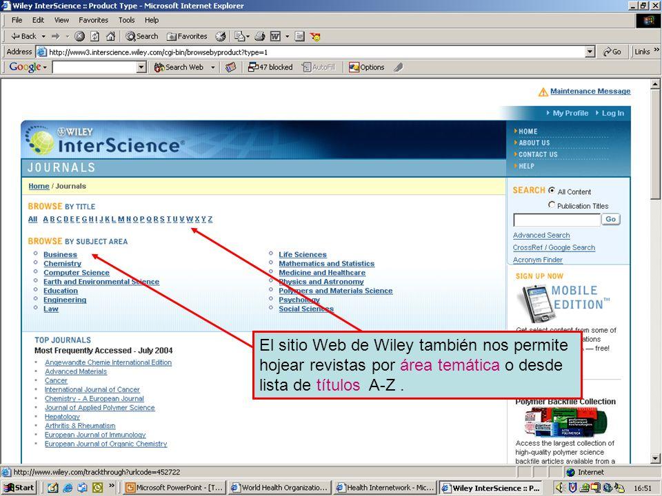 Wiley InterScience 2 El sitio Web de Wiley también nos permite hojear revistas por área temática o desde lista de títulos A-Z .
