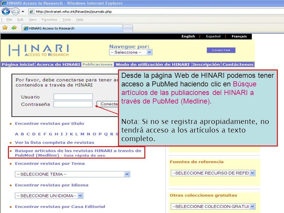 Desde la página Web de HINARI podemos tener acceso a PubMed haciendo clic en Búsque artículos de las publiaciones del HINARI a través de PubMed (Medline).