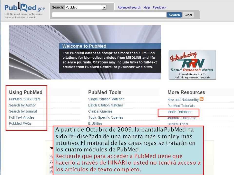 A partir de Octubre de 2009, la pantalla PubMed ha sido re-diseñada de una manera más simple y más intuitivo.