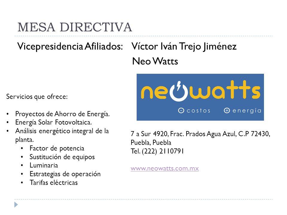 MESA DIRECTIVA Vicepresidencia Afiliados: Víctor Iván Trejo Jiménez Neo Watts Servicios que ofrece: