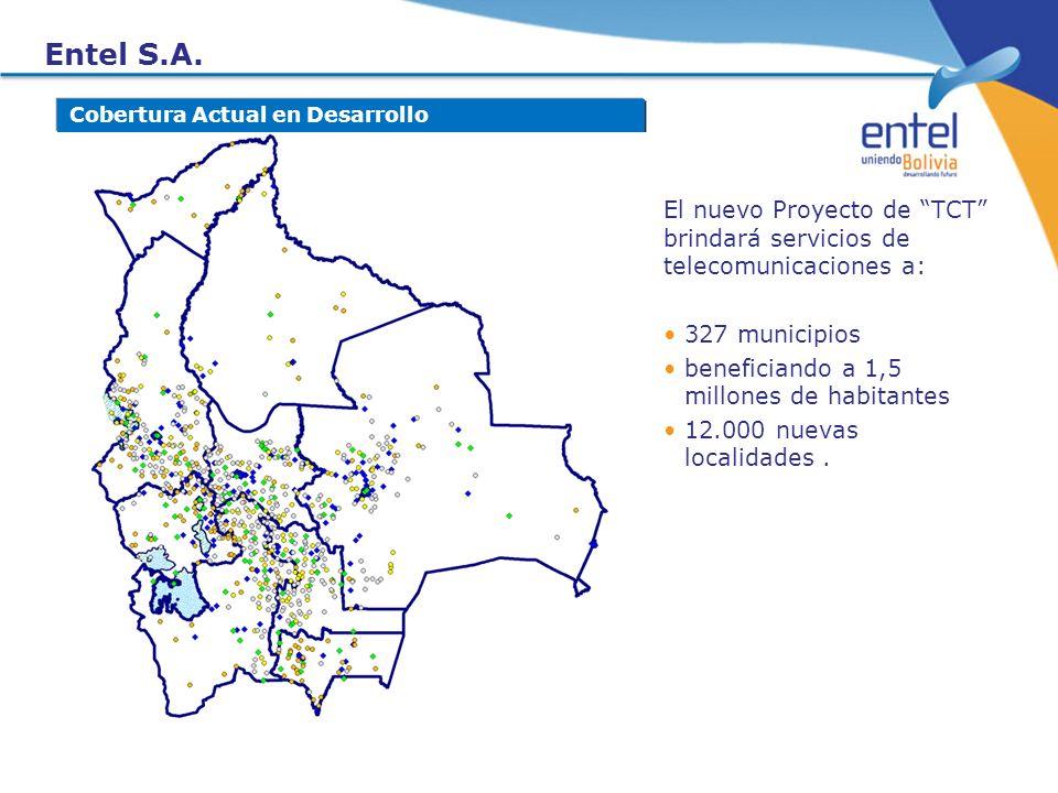 Entel S.A. Cobertura Actual en Desarrollo. El nuevo Proyecto de TCT brindará servicios de telecomunicaciones a: