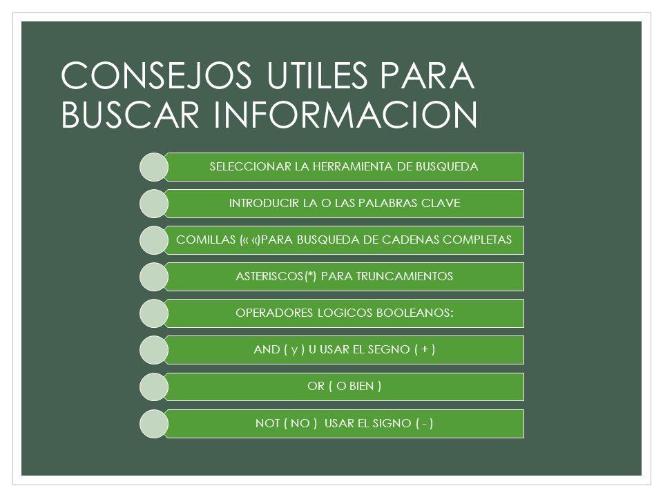 CONSEJOS UTILES PARA BUSCAR INFORMACION