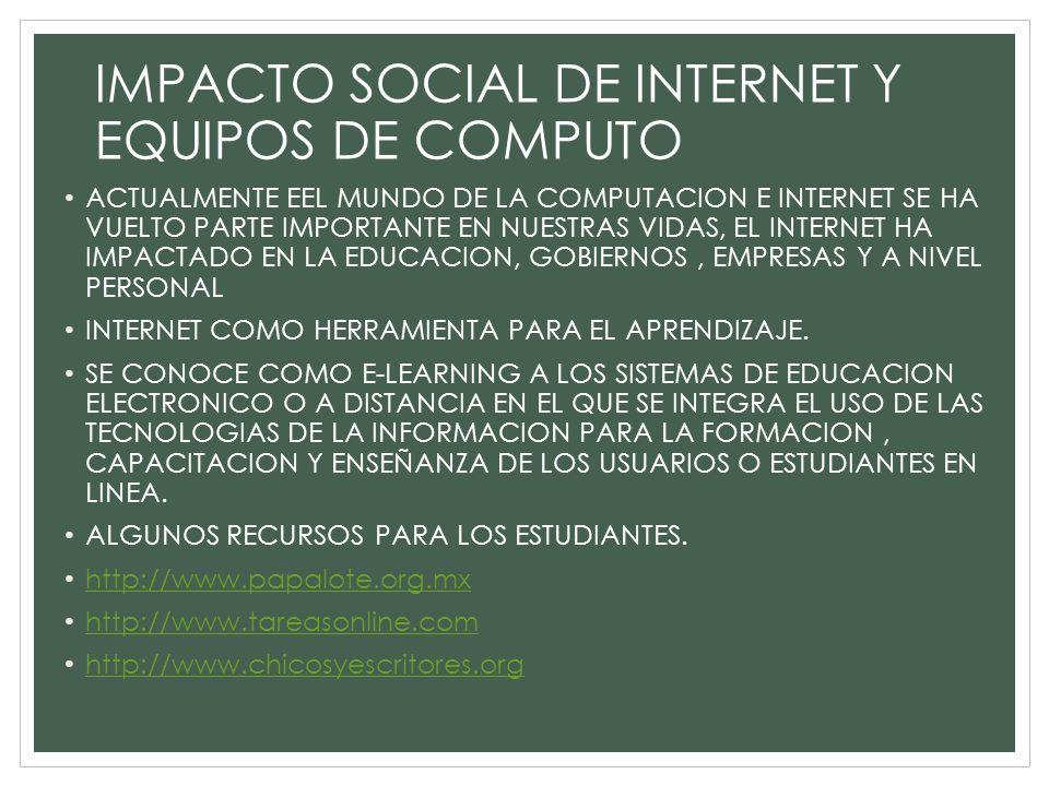 IMPACTO SOCIAL DE INTERNET Y EQUIPOS DE COMPUTO
